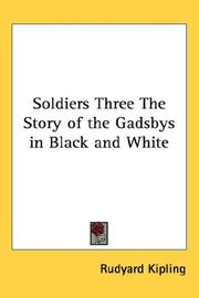 Cover of: Soldiers Three The Story of the Gadsbys in Black and White | Rudyard Kipling