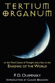 Cover of: Tertium Organum or the Third Canon of Thought and a Key to the Enigmas of the World