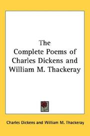 Cover of: The Complete Poems of Charles Dickens and William M. Thackeray | Charles Dickens