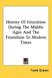 Cover of: History Of Education During The Middle Ages And The Transition To Modern Times | Frank Graves