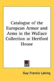 Cover of: Catalogue of the European Armor and Arms in the Wallace Collection at Hertford House