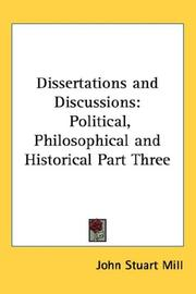 Cover of: Dissertations and discussions: political, philosophical, and historical.