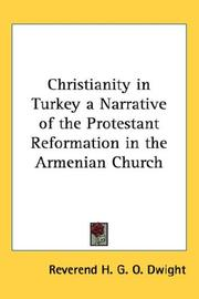 Cover of: Christianity in Turkey a Narrative of the Protestant Reformation in the Armenian Church