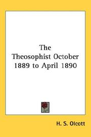 Cover of: The Theosophist October 1889 to April 1890 | Henry S. Olcott