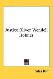Cover of: Justice Oliver Wendell Holmes | Silas Bent