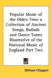 Cover of: Popular Music of the Olden Time a Collection of Ancient Songs, Ballads and Dance Tunes Illustrative of the National Music of England Part Two