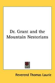 Cover of: Dr. Grant and the Mountain Nestorians | Thomas Laurie