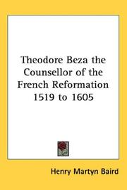 Cover of: Theodore Beza the Counsellor of the French Reformation 1519 to 1605