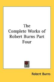 Cover of: The Complete Works of Robert Burns Part Four | Robert Burns