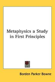 Cover of: Metaphysics a Study in First Principles | Borden Parker Bowne