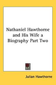 Cover of: Nathaniel Hawthorne and His Wife a Biography Part Two