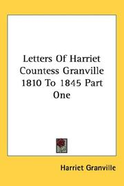 Cover of: Letters Of Harriet Countess Granville 1810 To 1845 Part One