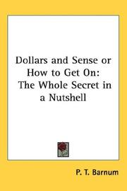Cover of: Dollars and sense, or, How to get on: the whole secret in a nutshell