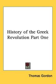 Cover of: History of the Greek Revolution Part One | Thomas Gordon