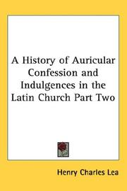 Cover of: A History of Auricular Confession and Indulgences in the Latin Church Part Two