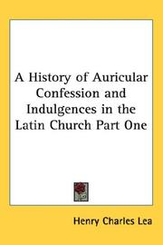 Cover of: A History of Auricular Confession and Indulgences in the Latin Church Part One