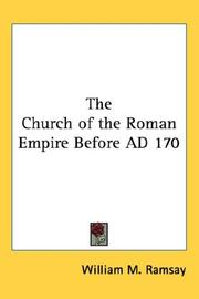 Cover of: The Church of the Roman Empire Before AD 170 | William M. Ramsay