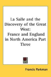 Cover of: La Salle and the Discovery of the Great West | Francis Parkman