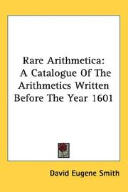 Cover of: Rare Arithmetica: A Catalogue Of The Arithmetics Written Before The Year 1601