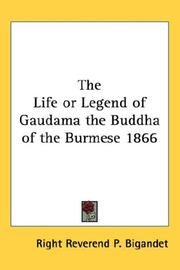 Cover of: The Life or Legend of Gaudama the Buddha of the Burmese 1866