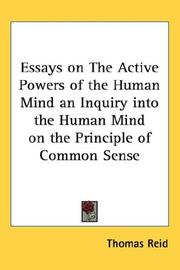 Cover of: Essays on The Active Powers of the Human Mind an Inquiry into the Human Mind on the Principle of Common Sense | Thomas Reid