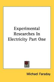 Cover of: Experimental Researches In Electricity Part One
