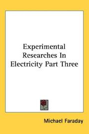 Cover of: Experimental Researches In Electricity Part Three