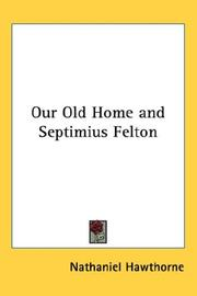 Cover of: Our Old Home And Septimius Felton