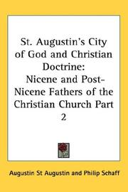Cover of: St. Augustin's City of God and Christian Doctrine [A Select Library of the Nicene and Post-Nicene Fathers of the Christian Church - Volume II]: Nicene and Post-Nicene Fathers of the Christian Church Part 2 (Nicene and Post-Nicene Fathers of the Christian Church)