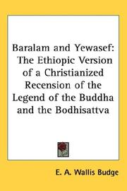 Cover of: Baralam and Yewasef: The Ethiopic Version of a Christianized Recension of the Legend of the Buddha and the Bodhisattva