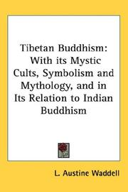 Cover of: Tibetan Buddhism: With its Mystic Cults, Symbolism and Mythology, and in Its Relation to Indian Buddhism