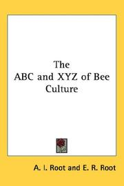 Cover of: The ABC and XYZ of Bee Culture | A. I. Root