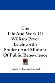 Cover of: The Life And Work Of William Pryor Letchworth | Josephus Nelson Larned