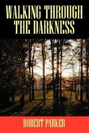 Cover of: WALKING THROUGH THE DARKNESS