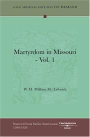 Cover of: Martyrdom in Missouri - Vol. 1 | W. M. (William M.) Leftwich
