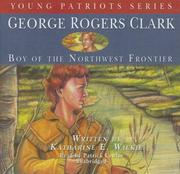 George Rogers Clark (Young Patriots) (Young Patriots Series)