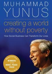 Cover of: Creating a World without Poverty: How Social Business Can Transform Our Lives