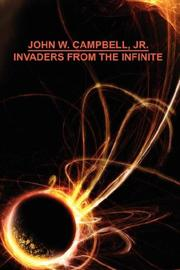 Cover of: Invaders from the Infinite | John W. Campbell