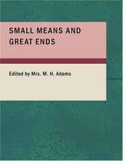 Cover of: Small Means and Great Ends (Large Print Edition) | Mrs. M.H. Adams