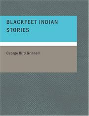 Cover of: Blackfeet Indian Stories (Large Print Edition) | George Bird Grinnell