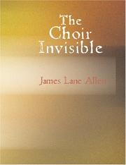 Cover of: The Choir Invisible (Large Print Edition) | James Lane Allen