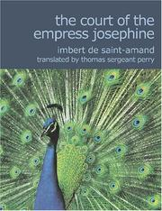 Cover of: The Court of the Empress Josephine (Large Print Edition): The Court of the Empress Josephine (Large Print Edition) | Arthur LГ©on Imbert de Saint-Amand