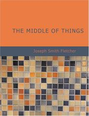 Cover of: The Middle of Things (Large Print Edition): The Middle of Things (Large Print Edition) | Joseph Smith Fletcher