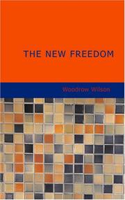 The New Freedom by Wilson, Woodrow