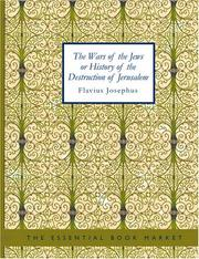 Cover of: The Wars of the Jews or History of the Destruction of Jerusalem (Large Print Edition) | Flavius Josephus