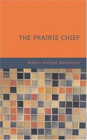 Cover of: The Prairie Chief | Robert Michael Ballantyne