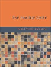 Cover of: The Prairie Chief (Large Print Edition) | Robert Michael Ballantyne