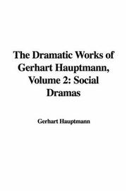 Cover of: The Dramatic Works of Gerhart Hauptmann, Volume 2: Social Dramas