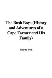 Cover of: The Bush Boys (History and Adventures of a Cape Farmer and His Family)