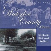 Cover of: A Waterloo County album | Stephanie Kirkwood Walker